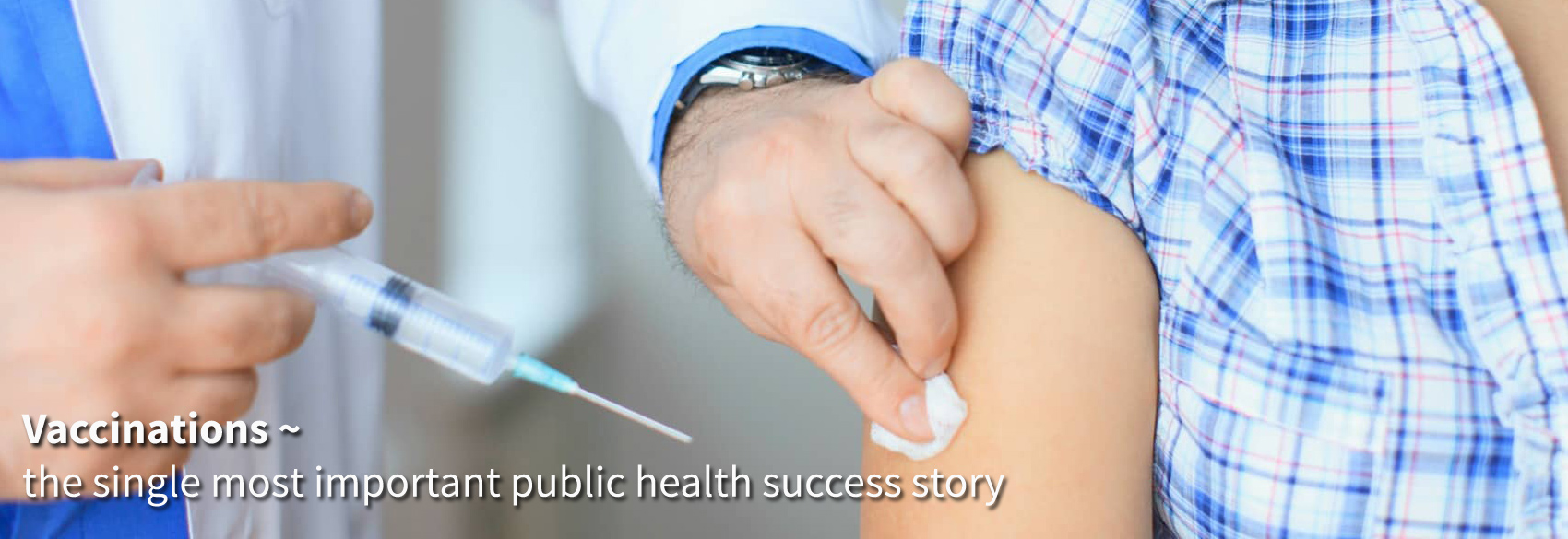 Vaccinations ~  the most important public health success story ever